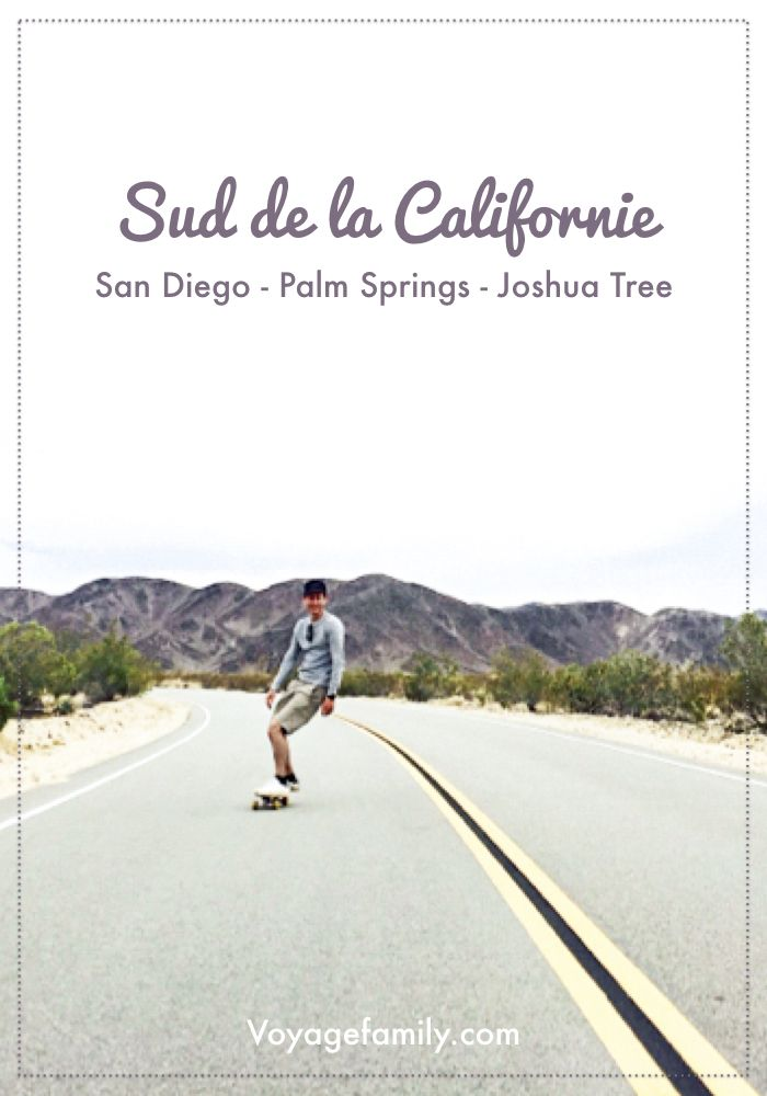 Voyage en Californie en famille : San Diego, Palm Springs, Joshua Tree, Los Angeles